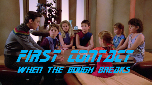 First Contact- When the Bough Breaks