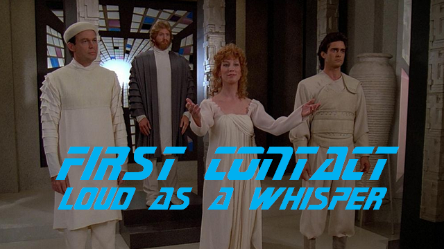 First Contact Loud as a Whisper