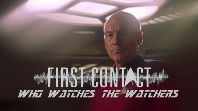First Contact Who Watches the Watchers
