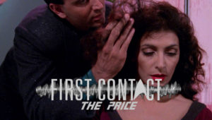First Contact: 'The Price' Season 3 Episode 8
