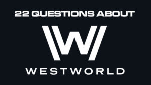 22 questions I have about Westworld, after watching the first two episodes