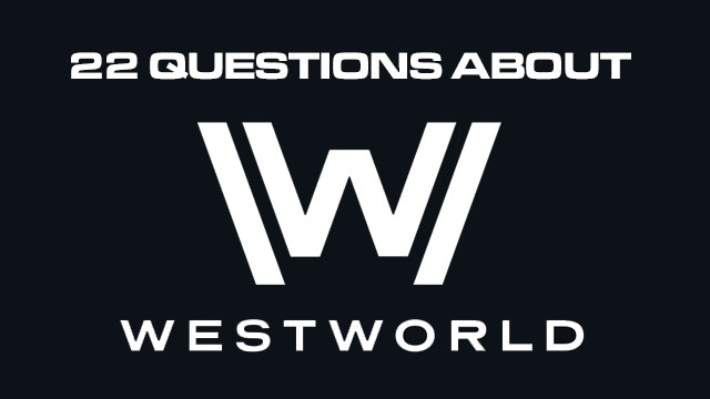 22-questions-about-westworld