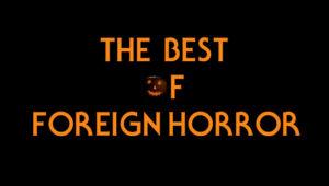 Halloween Picks: The Best of Foreign Horror