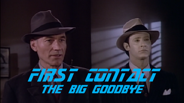 First Contact - The Big Goodbye