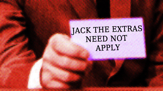 jack-the-extras-need-not-apply